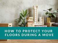 How to Protect Your Floors During a Move