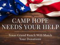 Camp Hope Needs Your Help | Texas Grand Ranch Will Match Your Donations
